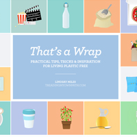 That's a Wrap: Practical Tips, Tricks, and Inspiration for Living Plastic Free